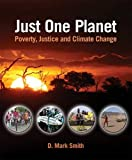 Smith, D. Mark: Just One Planet: Poverty, Justice, and Climate Change