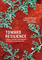 Toward Resilience: A Guide to Disaster Risk…