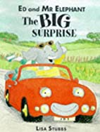 Ed and Mr. Elephant: The Big Surprise by…
