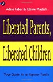 Adele Faber: Liberated Parents, Liberated Children