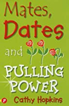 Mates, Dates and Pulling Power by Cathy…