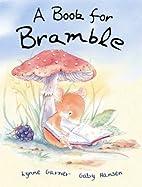 A Book for Bramble by Lynne Garner
