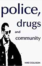 Police, Drugs and Community by Michael…
