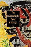 Eigen, Michael: The Psychoanalytic Mystic
