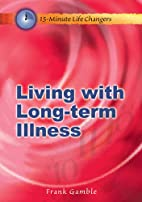 Living With Long-Term Illness by Crusade for…