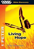 1 Peter: The Living Hope (Cover to Cover…