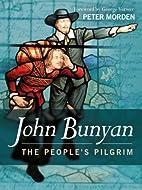 The People's Pilgrim: John Bunyan…
