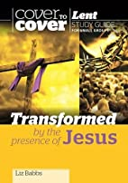 Transformed by the Presence of Jesus - Cover…