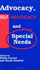 Advocacy, Self-Advocacy and Special Needs by…
