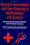 Topping, Keith: Parental Involvement and Peer Tutoring in Mathematics and Science
