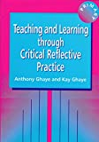 Ghaye, Tony: Teaching and Learning through Reflective Practice: A Practical Guide for Positive Action