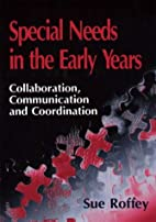 Special Needs in Early Years: Collaboration,…