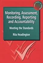 Monitoring, assessment, recording, reporting…