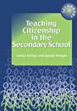 Arthur, James: Teaching Citizenship in the Secondary School