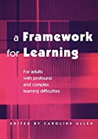 A Framework for Learning: For Adults with…