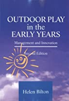 Outdoor Play in the Early Years: Management…