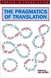 Hickey, Leo: The Pragmatics of Translation