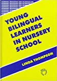 Thompson, Linda: Young Bilingual Learners in Nursery School (Bilingual Education and Bilingualism)
