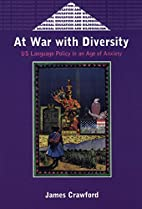At War With Diversity: U.S. Language Policy…