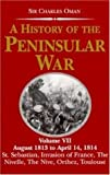 Oman, Charles: A History of the Peninsular War: August 1813 to April 14, 1814