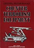 Hogg, Ian V.: Counter-Terrorism Equipment (Greenhill Military Manuals)