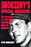 Skorzeny, Otto: Skorzeny's Special Missions: The Memoirs of 'the Most Dangerous Man in Europe'