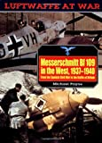 Payne, Michael: Messerschmitt Bf109 in the West, 1937-1940: From the Spanish Civil War to the Battle of Britain