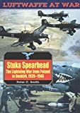 Smith, Peter Charles: Stuka Spearhead: The Lightning War from Poland to Dunkirk 1939-1940