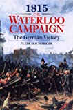 Hofschroer, Peter: 1815, The Waterloo Campaign: The German Victory  From Waterloo to the Fall of Napoleon