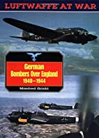 German Bombers Over England, 1940-44…