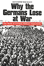 WHY THE GERMANS LOSE AT WAR: The Myth of…