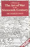 Oman, Charles W.: A History of the Art of War in the Sixteenth Century