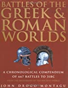 Battles of the Greek and Roman worlds : a…