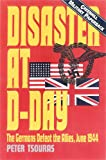 Tsouras, Peter: Disaster at D-Day