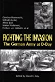 Warlimont, Walter: Fighting the Invasion: The German Army at D-Day