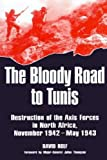 Rolf, David: The Bloody Road to Tunis: Destruction of the Axis Forces in North Aftica  November 1942-May 1943