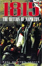 1815 The Return of Napoleon: The Return of…