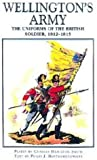 Haythornthwaite, Philip: Wellington&#39;s Army: The Uniforms of the British Soldier, 1812-1815
