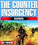 Thompson, Leroy: The Counter-Insurgency Manual: Tactics of the Anti-Guerrilla Professionals