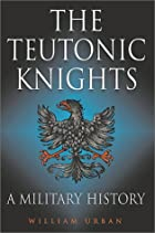 Teutonic Knights: A Military History by…