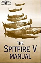 The Spitfire V Manual (Raf Museum Series) by…