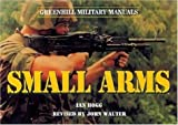 Hogg, Ian V: Small Arms-Hardbound (Greenhill Military Manuals)