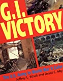 Ethell, Jeffrey L: G.I. Victory: The US Army in World War II Color (Greenhill Military Paperback)