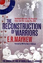 The Reconstruction of Warriors: Archibald…