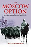 Downing, David: The Moscow Option