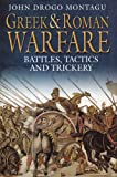 Montagu, John Drogo: Greek and Roman Warfare: Battles, Tactics and Trickery
