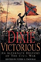 Dixie Victorious : An Alternate History of…
