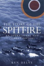 The Story of the Spitfire: An Operational…