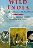 Gerald Cubitt: Wild India: Wildlife and Scenery of India and Nepal (Wild Places of the World)