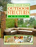 Build Your Own Outdoor Structures in Brick…